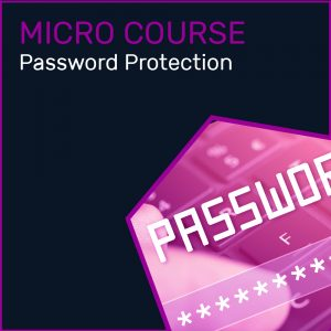 Cyber Awareness – Password Protection